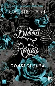 Conseguenza. Blood & Roses #6